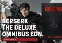 List of All Berserk Deluxe Edition Manga Volumes (Omnibus Edition) - BookReviewsTV