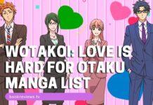 Wotakoi Love is Hard for Otaku Manga List - BookReviewsTV